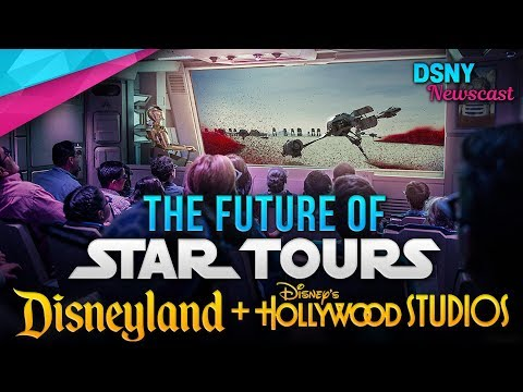 The FUTURE of STAR TOURS at Disneyland & Walt Disney World - Disney News - 3/14/19
