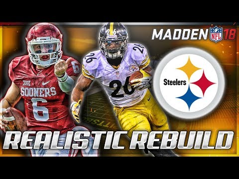 Rebuilding The Pittsburgh Steelers | Baker Mayfield = Aaron Rodgers | Madden 18 Connected Franchise