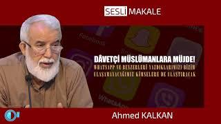 Dâvetçi Müslümanlara Müjde! - Ahmed KALKAN