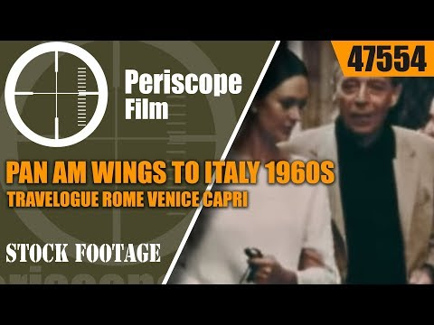 PAN AM WINGS TO ITALY   1960s TRAVELOGUE  ROME  VENICE  CAPRI  47554