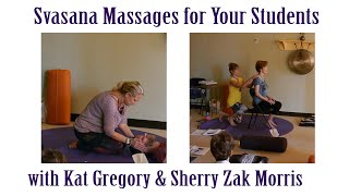 Savasana Massages to Pamper Your Students! with Kat Gregory and Sherry Zak Morris