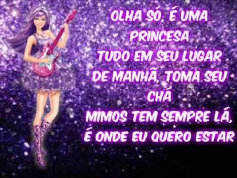 Barbie a Princesa & Pop Star - Sua vida eu quero ter (letra)