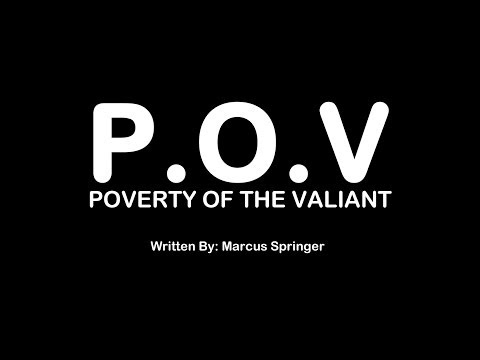 P.O.V (Poverty of the Valiant)© Concept idea video