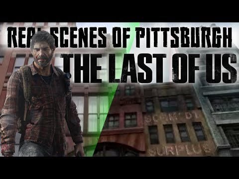 The Last of Us - The real scenes of Pittsburgh, PA
