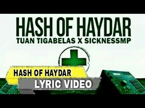 Tuan Tigabelas X Sickness MP - Hash Of Haydar [ Cover Lyric Video ]