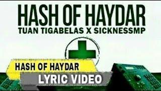 Gambar cover Tuan Tigabelas X Sickness MP Hash Of Haydar Lyric Video