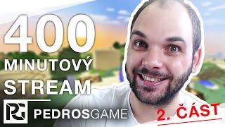 400 MINUTOVÝ LIVESTREAM (2) | Pedro, Jirka, Mates, Mazi, Gejmr, Ment a House