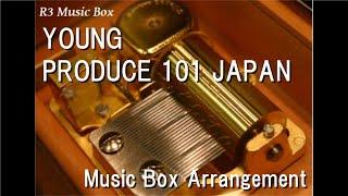 YOUNG/PRODUCE 101 JAPAN [Music Box]