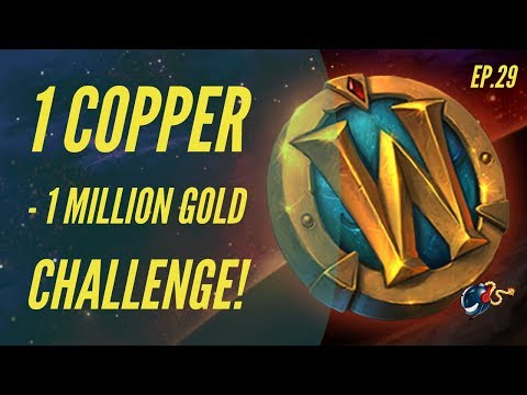 World of Warcraft Challenge |1 Copper - 1 Million GOLD! (Ep.29 - Huge Weekly Investment!)