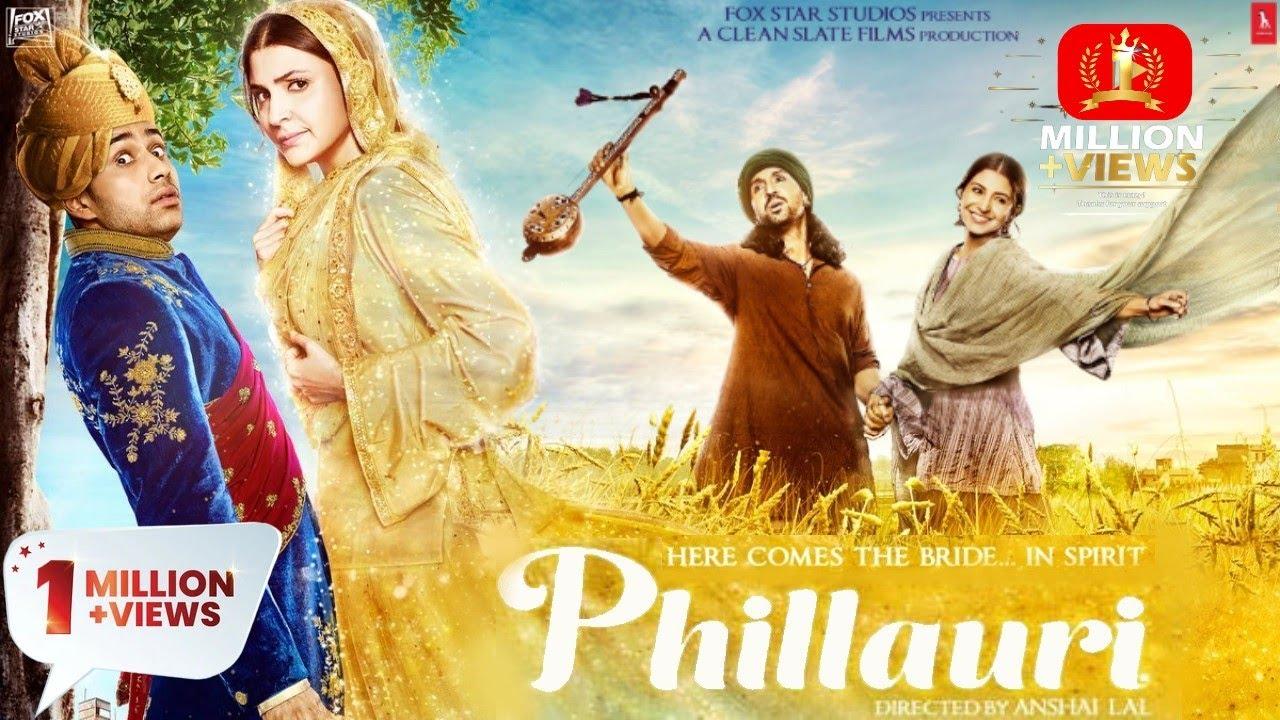 Download Phillauri Full Movie HD | Anushka Sharma, Diljit Dosanjh, Suraj Sharma, Mehreen Pirzada