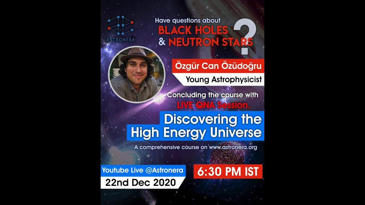 Black Holes and Neutron Stars | Discovering the High Energy Universe | AstronEra with Özgür
