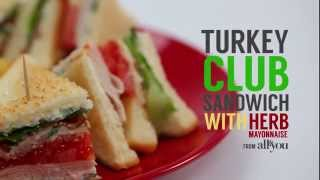 How To Make A Turkey Club With Herb Mayo | Sandwich School