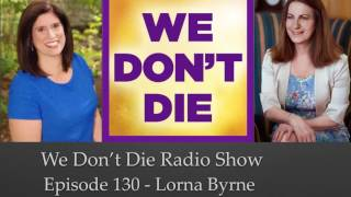 Episode 130 Lorna Byrne & Your Guardian Angel on We Don't Die Radio Show