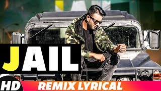 Jail (Lyrical Remix) | Mankirt Aulakh Ft Fateh | Deep Jandu | Sukh Sanghera | New Songs 2018