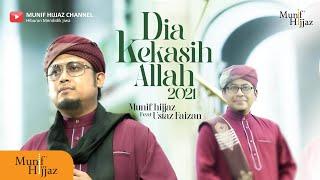 DIA KEKASIH ALLAH 2021~Munif Hijjaz feat Ust Faizan (Official Music Video).