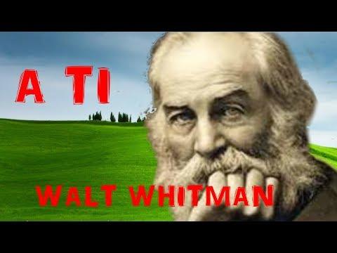 A ti. Walt Whitman