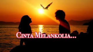 Download lagu Cinta Melankolia AaN lirik MP3
