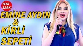 Emine Aydının Yeni Şarkısı  Kirli Sepeti