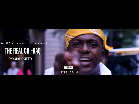 Young Pappy- The Real Chi-Raq |Shot By| @A309Vision