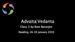 Advaita Vedanta Class 3 by Ram Banerjee 3