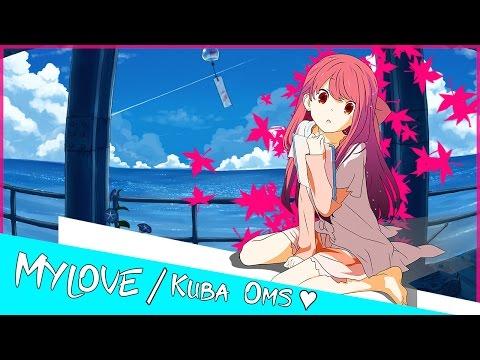 [Nightcore] Kuba Oms - My love