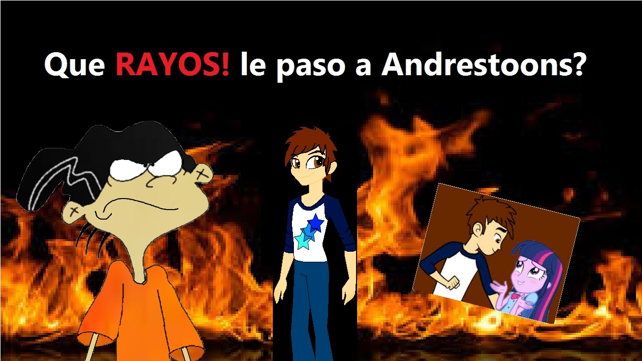 Andrestoons que rayos le paso a andrestoons loquendo
