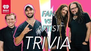 Korn Goes Head to Head With Their Biggest Fans! | Fan Vs Artist Trivia