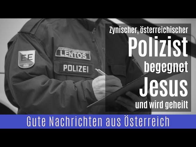 Polizist begegnet Jesus und wird geheilt | Markus Doblmann | Hallelujah Österreich