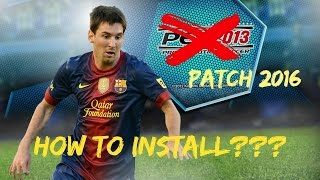 PES 2013 PATCH 2016  - How to install  - Tutorial (PC/HD)