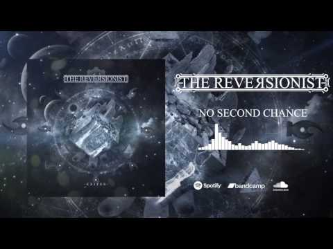 THE REVERSIONIST - No Second Chance Mp3