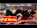 The Leading Man (1996) *Full* *MoVie*