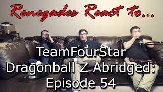 Renegades React to... TeamFourStar - Dragonball Z Abridged: Episode 54