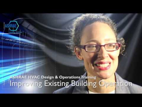 ASHRAE HVAC Design & Operations Training: Improving Existing Building Operation