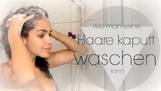 Haare kaputt waschen     Do´s and Don