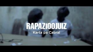 Karta pa Cabral - Rapaz 100 Juiz