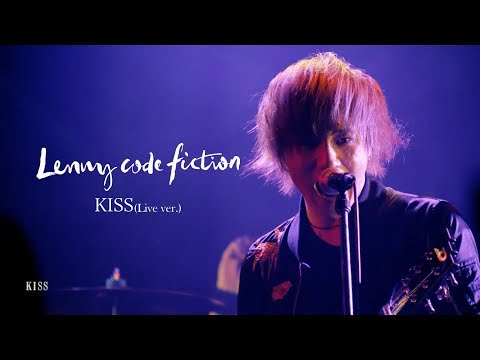 Lenny code fiction 『KISS』(LIVE Ver.)