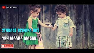 Zindagi Bewafa Hai Ye Mana Magar || Whatsapp Lyrics Status || 30 Second ||