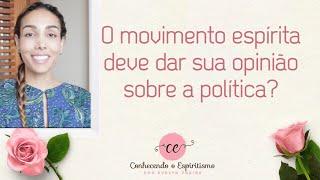 O movimento espírita deve dar sua opinião sobre política?