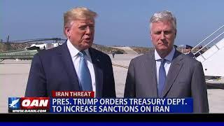 President Trump orders Treasury Dept. to increase sanctions on Iran