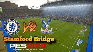 PES 2019 Realistic Gameplay   Chelsea vs Crystal Palace Predicts - Stamford Bridge Mod   Fujimarupes