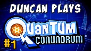 Duncan Plays - Quantum Conundrum - Part 1