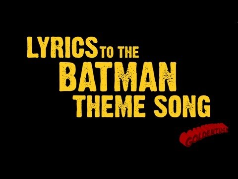 Goldentusk's Batman Theme Song Lyrics