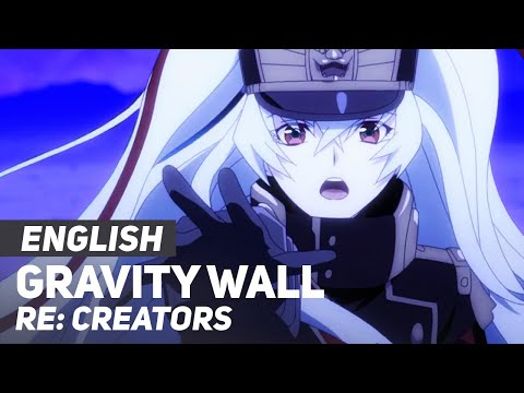 "Re:Creators - ""Gravity Wall"" (FULL Opening) | ENGLISH ver | AmaLee"
