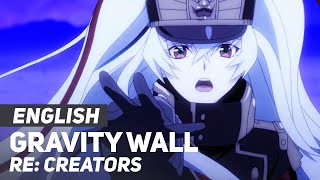 "Re:Creators - ""Gravity Wall"" (FULL Opening) 
