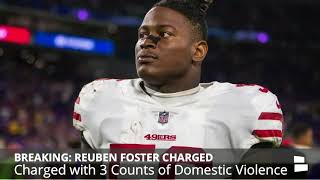 BREAKING: 49ers LB Reuben Foster Officially Charged With Domestic Violence - Details And Analysis