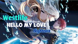 Westlife - Hello My Love | Nightcore