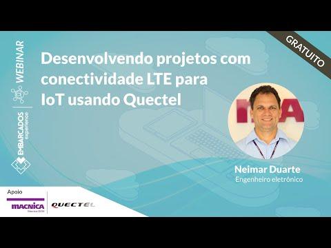 Webinar: Desenvolvendo projetos com conectividade LTE para IoT usando Quectel