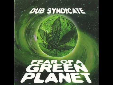 Dub Syndicate - Fear Of A Green Planet  (1998) Full Album