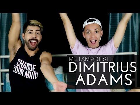 ME. I AM ARTIST: Dimitrius Adams