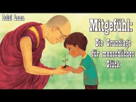 Mitgefühl - Die Grundlage für menschliches Glück -  Dalai Lama ( Buddhismus, Karuna  )